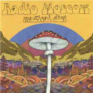 Radio Moscow  - Magical Dirt download free