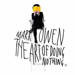Mark Owen - The Art Of Doing Nothing download free