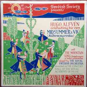 Hugo Alfvén, The Royal Swedish Orchestra - Hugo Alfvén Conducting His Own Midsummer's Vigil And The Mountain King download free