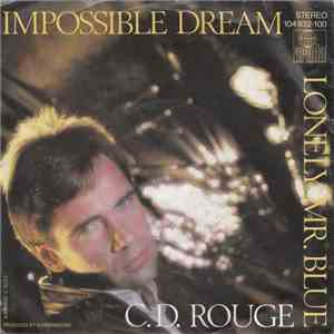 C.D. Rouge - Impossible Dream / Lonely Mr. Blue download free