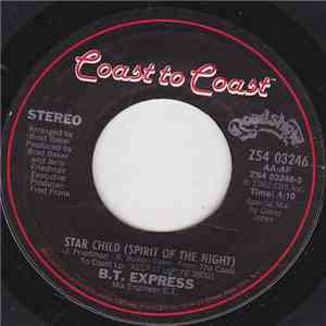 B.T. Express - Star Child (Spirit Of The Night) / Just Can't Stop Dancing download free
