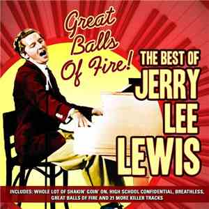 Jerry Lee Lewis - Great Balls Of Fire! - The Best Of Jerry Lee Lewis download free