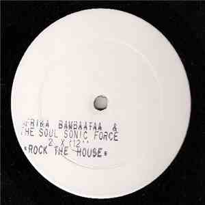 Afrika Bambaataa & The Soul Sonic Force - Rock The House download free