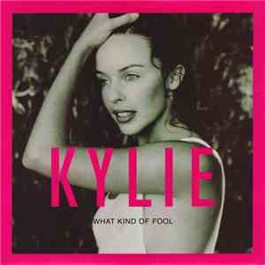 Kylie Minogue - What Kind Of Fool download free