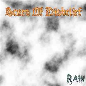 Scars Of Disbelief - Rain download free