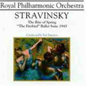 "Stravinsky, Yuri Simonov, The Royal Philharmonic Orchestra - The Rite Of Spring / ""The Firebird"" Ballet Suite 1945 download free"