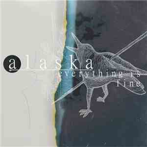 Alaska  - Everything Is Fine download free