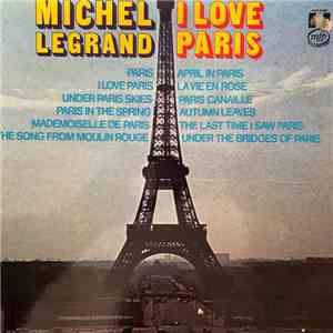 Michel Legrand - I Love Paris download free