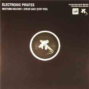 Electronic Pirates - Nocturn Incident / Speak Easy download free