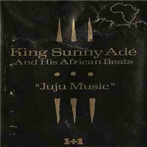 King Sunny Adé And His African Beats - Juju Music download free