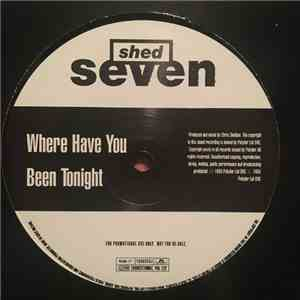Shed Seven - Where Have You Been Tonight download free