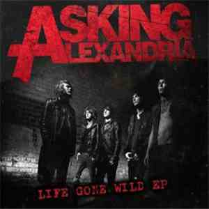 Asking Alexandria - Life Gone Wild download free