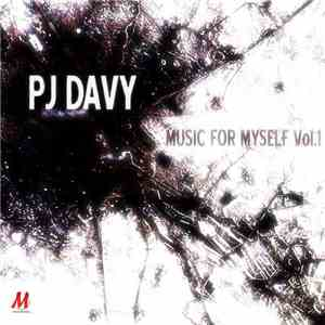 PJ Davy - Music For Myself Vol. 1 download free