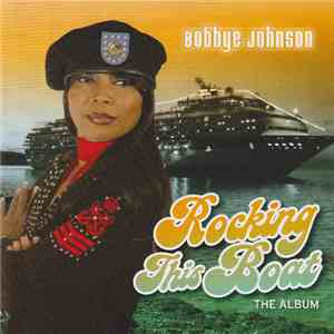 Bobbye Johnson - Rocking This Boat download free