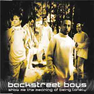 Backstreet Boys - Show Me The Meaning Of Being Lonely download free
