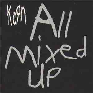 Korn - All Mixed Up download free